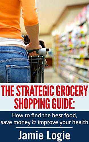 the-strategic-grocery-shopping-guide-how-to-find-the-best-food-save-money-and-improve-your-health-en