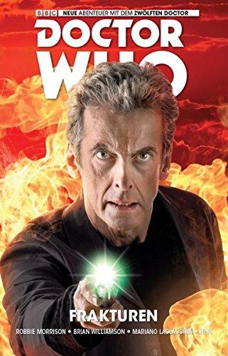 Doctor Who - Der zwölfte Doctor: Bd. 2: Frakturen