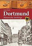 Dortmund: Historische Streifzüge (Sutton Heimatarchiv)