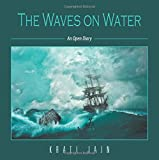 The Waves on Water: An Open Diary