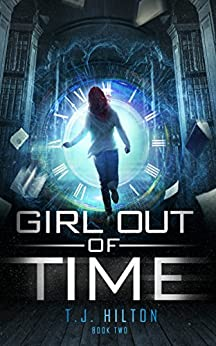 The Girl Out Of Time: Book 2 (paranormal Time Travel Thriller) por T. J. Hilton Gratis