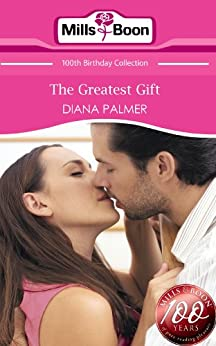 The Greatest Gift (Mills & Boon Short Stories) (Mills & Boon 100th Birthday Collection) by [Palmer, Diana]