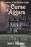 The Curse of Aggara (Chronicles of the Golden Light, Band 1)