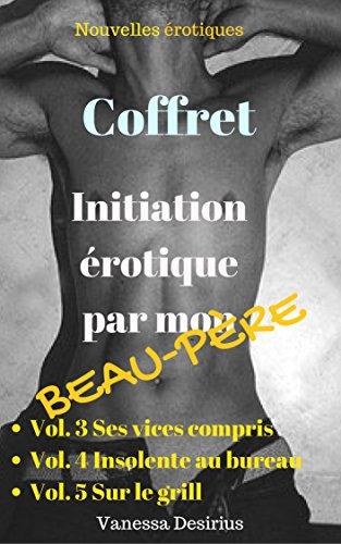 Coffret Initiation érotique par mon beau-père (Vol. 4, Vol. 5 et Vol.6) par Vanessa  Desirius
