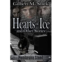 Hearts of Ice and Other Stories (Pembroke Steel Book 2)