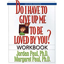 Do I Have to Give Up Me to Be Loved by You Workbook: Workbook - Second Edition (English Edition)