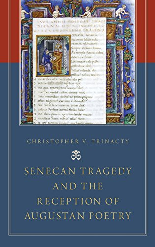Senecan Tragedy and the Reception of Augustan Poetry