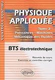 Physique appliquée BTS électrotechnique, Tome 2 - Puissances - Machines - Mécanique des fluides