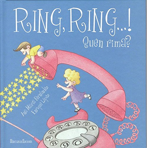 Ring, ring.! Quen rima?