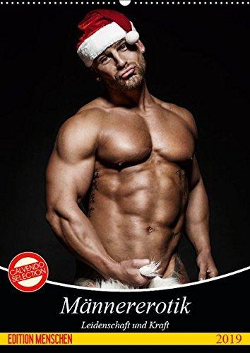 Männererotik. Leidenschaft und Kraft (Wandkalender 2019 DIN A2 hoch): Stilvolle Männererotik und starke Muskeln für schöne Momente (Monatskalender, 14 Seiten ) (CALVENDO Menschen)