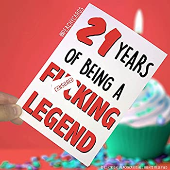 Funny Adult 21st Birthday Card 21 Years Of Being A F*cking Legend 21st  Birthday Card Best Friend Son Brother Sibling Novelty Swearing PC246