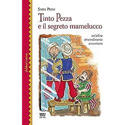 Tinto Pezza e il segreto mamelucco. Un'altra straordinaria avventura