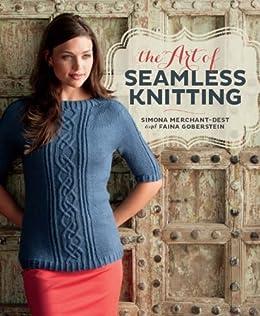 The Art of Seamless Knitting by [Merchant-Dest, Simona, Goberstein, Faina]