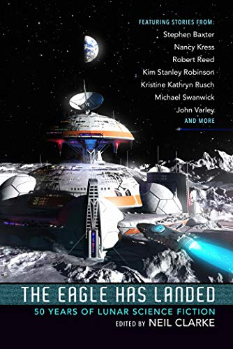 The Eagle Has Landed: 50 Years of Lunar Science Fiction (English Edition)