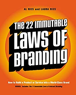 The 22 Immutable Laws of Branding: How to Build a Product or Service into a World-Class Brand by [Ries, Al, Ries, Laura]