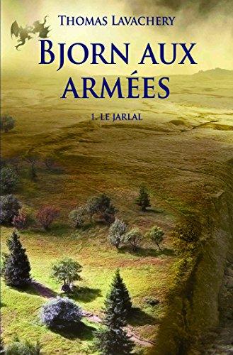 Bjorn aux armées (t. 01) : Le Jarlal