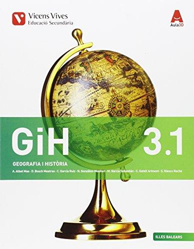 GIH 3 (3.1-3.2) BAL (GEOGRAFIA ESO) AULA 3D: GiH 3. Geografia I Història. Illes Balears. Llibre 1 I 2. Aula 3D: 000002 - 9788468234502 por Abel Albet Mas