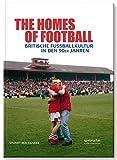 The Homes of Football: Britische Fu�ballkultur in den 90er Jahren