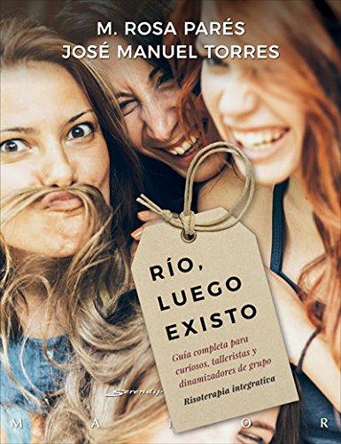 Rio luego existo (Serendipity Maior) por M. Rosa Parés