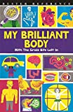 My Brilliant Body: With the Gross Bits Left In! (Buster Reference)
