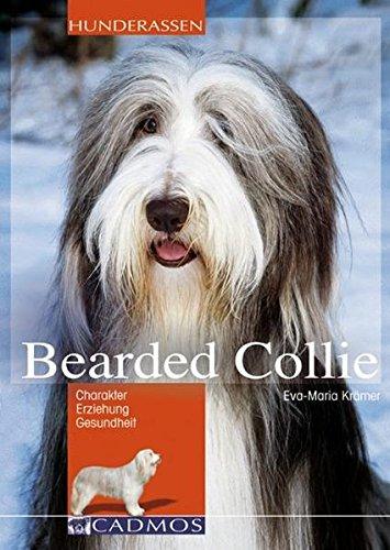 Bearded Collie: Charakter, Erziehung, Gesundheit (Cadmos Hunderassen)