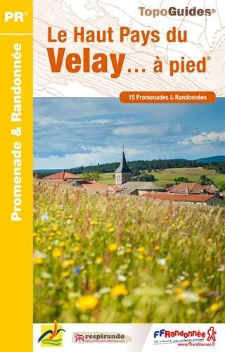 Le Haut Pays du Velay... à pied : 15 promenades & randonnées par FFRP