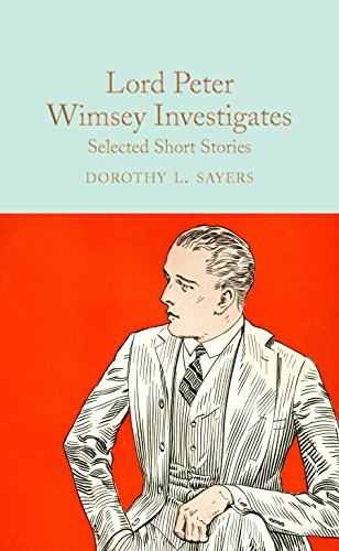 Lord Peter Wimsey Investigates (Macmillan Collector's Library)