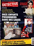 Telecharger Livres NOUVEAU DETECTIVE LE No 1201 du 21 09 2005 WAKEMAN LEUR FAMILLE D ACCUEIL TOUCHAIT 500 EUROS PAR MOIS POUR S OCCUPER D EUX ONZE ENFANTS PRISONNIERS DANS DES CAGES CHARLOTTE VALANDREY L HEROINE DES CORDIER JUGE ET FLIC SON COMBAT VICTORIEUX CONTRE LA MORT L AFFAIRE GREGORY A L ECRAN POURQUOI MARIE ANGE LAROCHE VEUT FAIRE INTERDIRE LE FILM BALE IL DECAPITE LES CHATS ECORCHE LES CHEVAUX MUTILE LES VACHES 16 000 EUROS A QUI PERMETTRA LA CAPTURE DU SADIQ (PDF,EPUB,MOBI) gratuits en Francaise