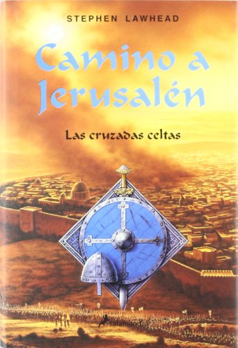 Camino a Jerusalén - las cruzadas celtas I (Novela Historica (salamand) por Stephen Lawhead