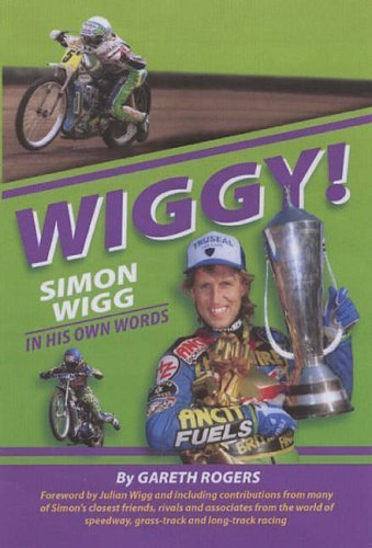 Preisvergleich Produktbild WIGGY!: Simon Wigg in His Own Words by Gareth Rogers (2005-10-30)