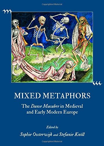 Mixed Metaphors: The Danse Macabre in Medieval and Early Modern Europe by Sophie Oosterwijk and Stefanie Kn??ll (2011-05-01)