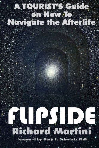 FlipSide: A Tourist's Guide on How to Navigate the Afterlife by Richard Martini (2011-08-22) par Richard Martini