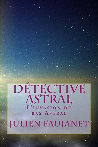 Couverture du livre Détective Astral: L'invasion du bas Astral