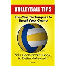 Volleyball Tips: Bite-Size Techniques To Boost Your Game (English Edition)
