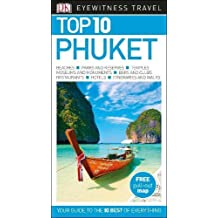 Top 10 Phuket (DK Eyewitness Travel Guide)