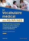 Le vocabulaire médical des AS/AP/AES: aide-soignant, auxiliaire de puériculture, accompagnant éducatif et social