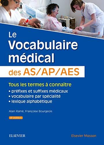Le vocabulaire médical des AS/AP/AES: aide-soignant, auxiliaire de puériculture, accompagnant éducatif et social par Alain Ramé