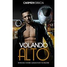 Volando Alto: Romance entre la Azafata y su Piloto (Novela Romántica y Erótica en Español nº 1)