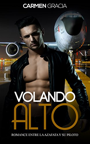 Volando Alto: Romance entre la Azafata y su Piloto (Novela ...