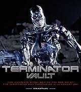 Terminator Vault: The Complete Story Behind the Making of The Terminator and Terminator 2: Judgment Day Gebundene Ausgabe slipcased edition by Nathan, Ian (2013) Gebundene Ausgabe