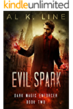 Evil Spark (Dark Magic Enforcer Book 2)