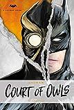 Batman - the Court of Owls: An Original Prose Novel