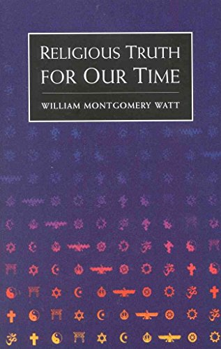 [(Religious Truth for Our Time)] [By (author) Prof. W. Montgomery Watt] published on (October, 1995)