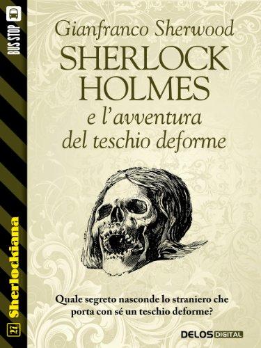 Sherlock Holmes e l'avventura del teschio deforme (Sherlockiana)