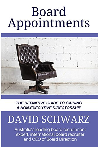 Board Appointments: The Definitive Guide to Gaining a Non-Executive Directorship (English Edition)