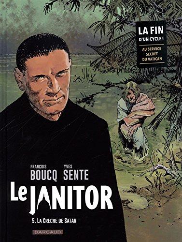 Le Janitor - tome 5 - La crche de Satan