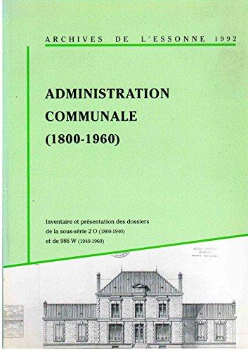 Administration communale : Rpertoire numrique de la sous-srie 2 O,1800-1940 et de 986 W, 1940-1960