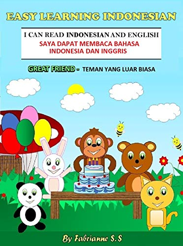 Great Friend, Indonesian Children's Picture Book (English and Indonesian Bilingual Edition): Indonesian Kids Books; English  Indonesian Bilingual Books; Indonesian Children Stories; (English Edition)