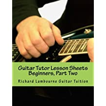Guitar Tutor Lesson Sheets: Beginners, Part Two: Volume 2