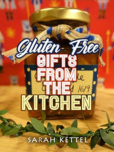 Gluten Free Gifts From The Kitchen